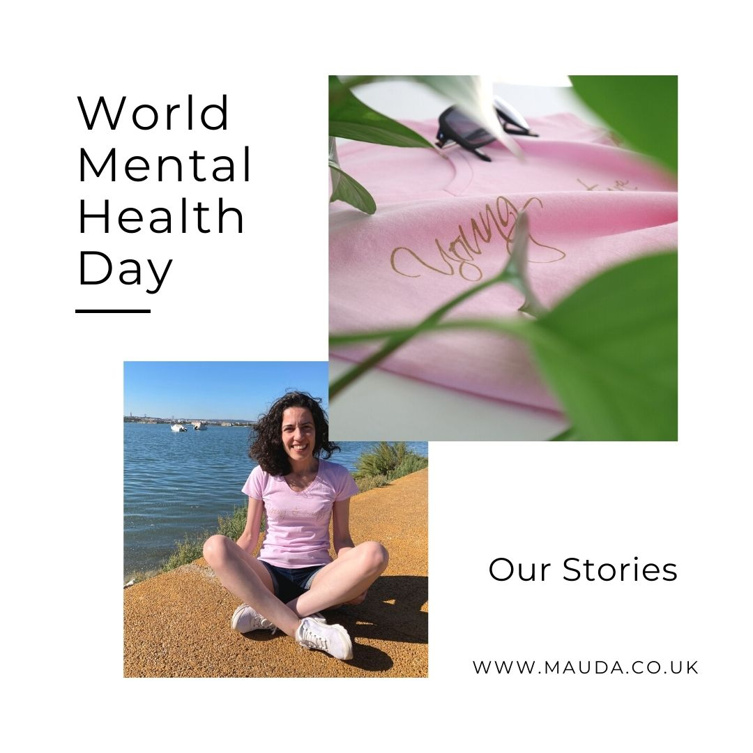 """A poster with two pictures. One is a partial shot of a pint t-shirt with the word """"young"""" written in gold. The other is a picture of a woman sitting on the ground by the sea. The text """"Our Stories. World Mental Health Day. www.mauda.co.uk"""" can be read."""